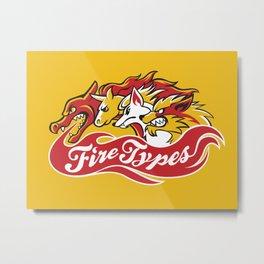 Team Fire Types Metal Print