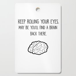 Find A Brain - Funny Sarcasm Humor Quotes Cutting Board