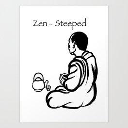 Zen-Steeped Art Print