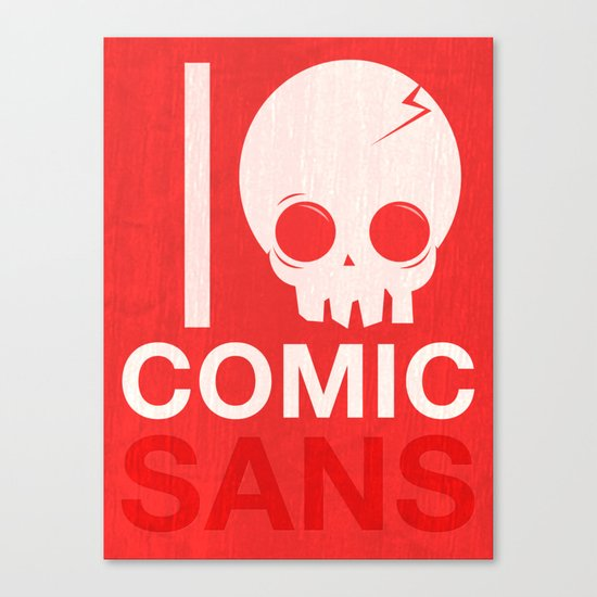 I Hate Comic Sans Canvas Print