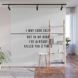 I may look calm... - Black line Collection Wall Mural