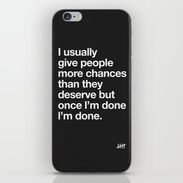 I Usually Give People More Chances Than They Deserve iPhone Skin