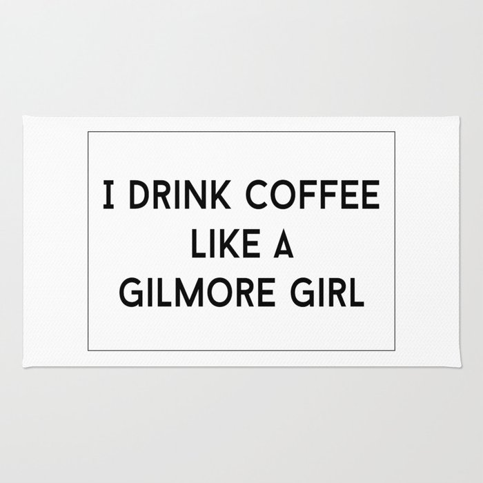 Drink Coffee Like A Gilmore Rug