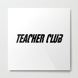 Teacher Club Metal Print