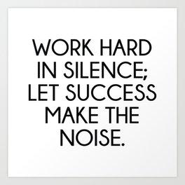 Let Succes Make The Noise Art Print