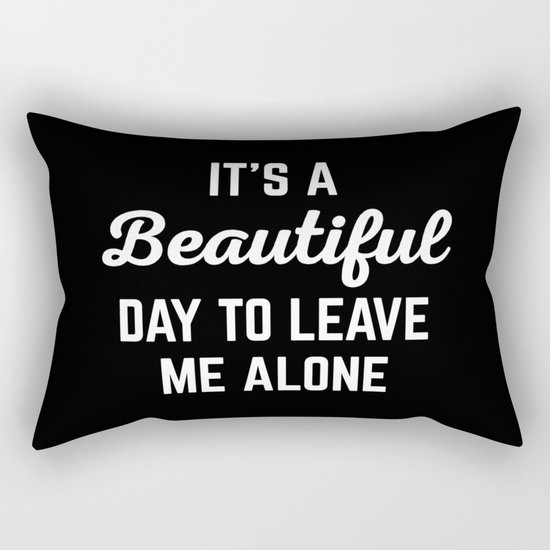 It's A Beautiful Day Funny Quote Rectangular Pillow