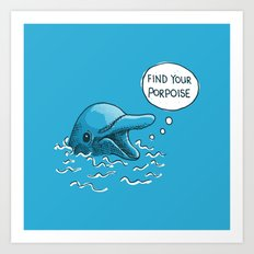 Find Your Porpoise Art Print
