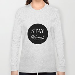 Minimalist Black and White Stay Weird Print Long Sleeve T-shirt