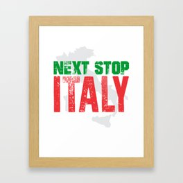 Next Stop Italy Framed Art Print