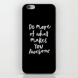 Do More of What Makes You Awesome black-white monochrome typography poster design home wall decor iPhone Skin