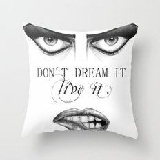 don´t dream it... live it! Throw Pillow