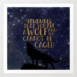 Remember that you are a wolf and you cannot be changed - ACOWAR Art Print