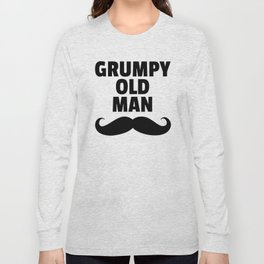 Grumpy Old Man Funny Quote Long Sleeve T-shirt