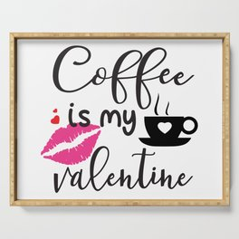 Coffee is My Valentine Serving Tray
