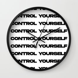Control Yourself Wall Clock