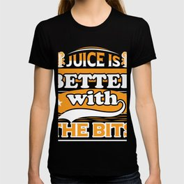 Juice Lover Juice is Better with the Bits Juice Lover Shirt T-shirt