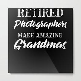Retired Photographers Make Amazing Grandmas Metal Print