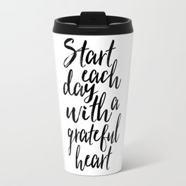 start each day with a grateful heart, good vibes only,office sign,positive,home decor,typography art Travel Mug