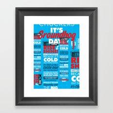 It's Groundhog Day Framed Art Print