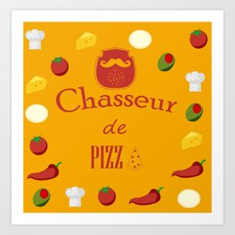 Chasseur de pizza  Art Print