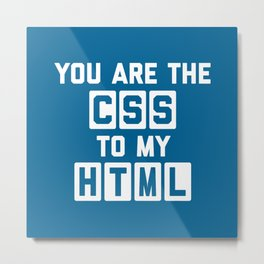 CSS To My HTML Funny Quote Metal Print