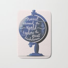 Travel Around the World Explore the great unknown Bath Mat