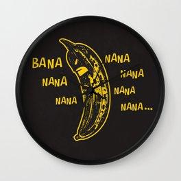 Bana nana nana nana nana nana nana.. Wall Clock