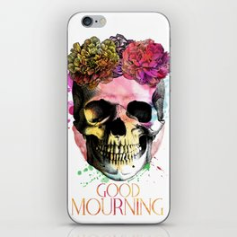 Good Mourning iPhone Skin