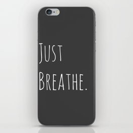 Just Breathe   Relax Grey and White Simple Handwriting Typography iPhone Skin