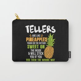 Tellers Are Like Pineapples. Tough On The Outside Sweet On The Inside Carry-All Pouch