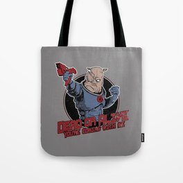 Dead Or Alive (You're Coming With Me) Tote Bag