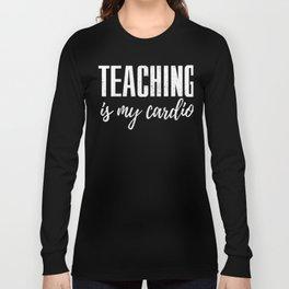 Teacher Teaching School Long Sleeve T-shirt