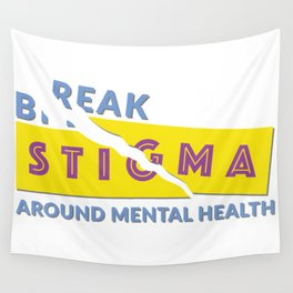 Break stigma around mental health Wall Tapestry