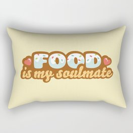 Food is my Soulmate Rectangular Pillow