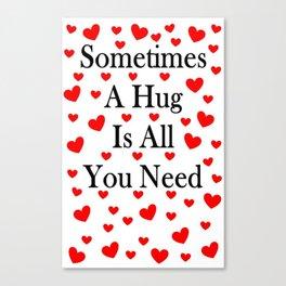 Sometimes A Hug Canvas Print