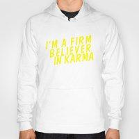 karma Hoodies featuring Karma.  by JessicaSzymanski