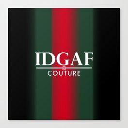 IDGAF Couture - White Canvas Print