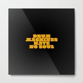 Drum machines have no soul   djs gift Metal Print
