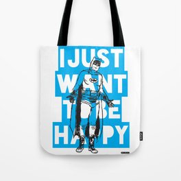 I Just Want To Be Happy Tote Bag