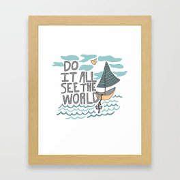 DO IT ALL SEE THE WORLD Framed Art Print