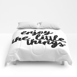 Enjoy The Little Things Comforters