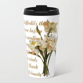 Daffodils That Come Before The Swallow Dares Shakespeare Quote Travel Mug