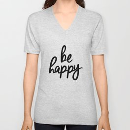 Be Happy black and white monochrome typography poster design bedroom wall art home decor Unisex V-Neck