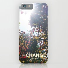 Be The Change You Wish To See iPhone 6s Slim Case
