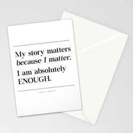 I Am Absolutely Enough Brene Brown Quote, Daring Greatly, My Story Matters Stationery Cards