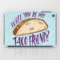 taco iPad Cases featuring Taco Friend by Josh LaFayette