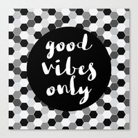 good vibes only Canvas Prints featuring Good Vibes Only - Hexagon by Indulge My Heart