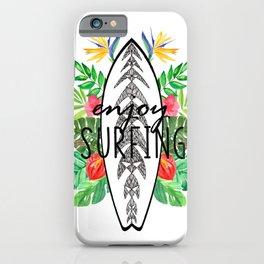 Enjoy surfing iPhone Case