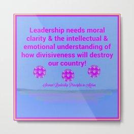 Moral Leadership Metal Print