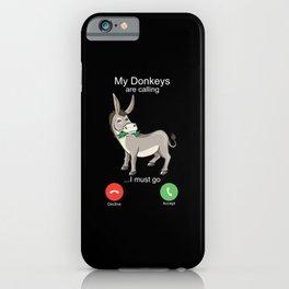 My Donkeys are Calling Funny Mule Muli Donkey Phone Gift iPhone Case